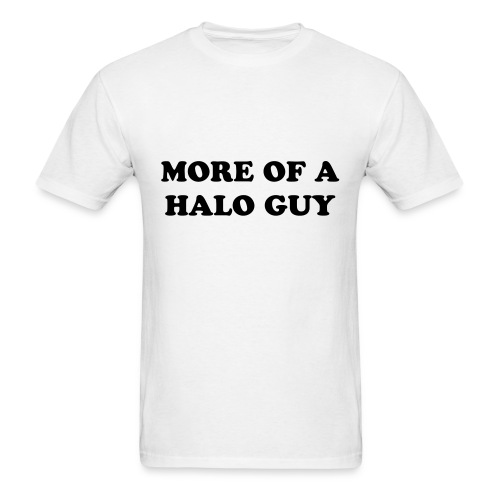 MORE OF A HALO GUY - Men's T-Shirt