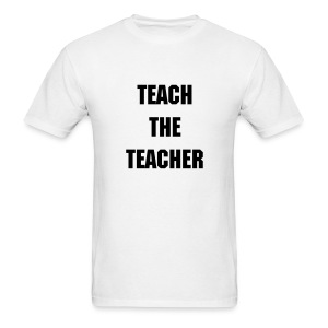 Teach The Teacher! - Male - Men's T-Shirt