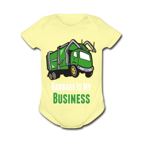 Garbage Is My Business - Organic Short Sleeve Baby Bodysuit