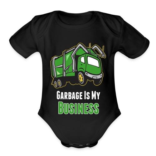 Garbage Is My Business - Organic Short Sleeve Baby Bodysuit