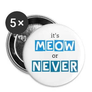 it's meow or never buttons -- blue - Small Buttons