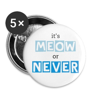 it's meow or never buttons -- light blue - Small Buttons