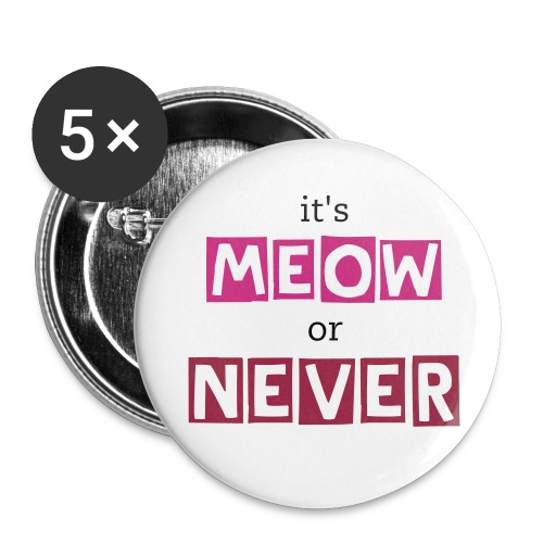 it's meow or never buttons -- pink - Small Buttons