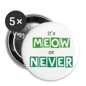 it's meow or never buttons -- green - Small Buttons