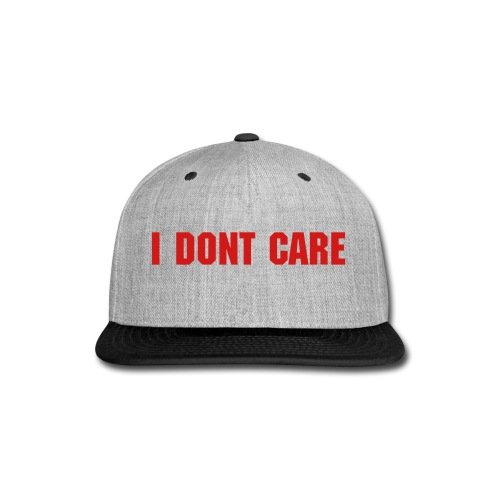 I dont care Snap Back - Snap-back Baseball Cap