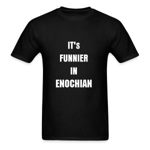 It's Funnier In Enochian Tee - Men's T-Shirt