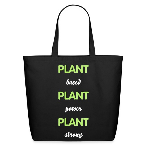 Plant Based Plant Power Plant Strong - Eco-Friendly Cotton Tote