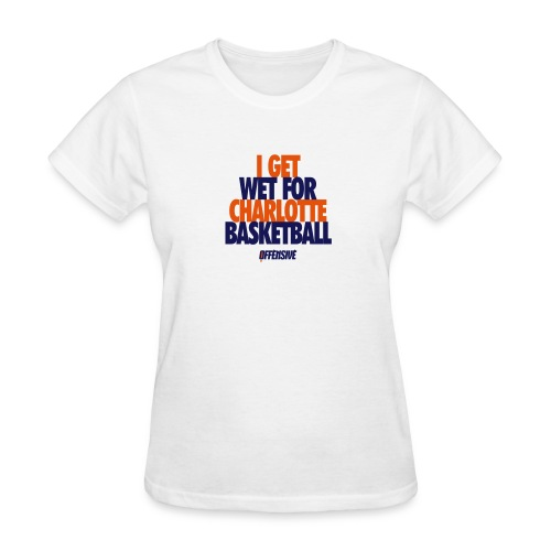 I Get Wet - Charlotte Pro Basketball Fan Novelty T-Shirt - White - Wildly Offensive                                                           - WildlyOffensive_ProBasketball_CHA_CHA_001_White - Women's T-Shirt