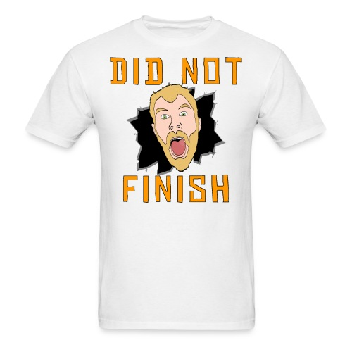 Did Not Finish Shirt - Men's T-Shirt