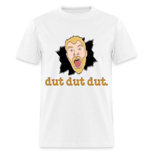 dut dut dut. Shirt - Men's T-Shirt
