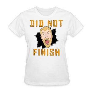 Women's Did Not Finish Shirt - Women's T-Shirt