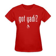Women's T-Shirts ~ Women's T-Shirt ~ Got Yadi? We Do. Women's Shirt