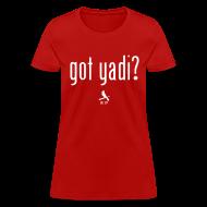 Women's T-Shirts ~ Women's T-Shirt ~ Got Yadi? We Do. Women's Shirt