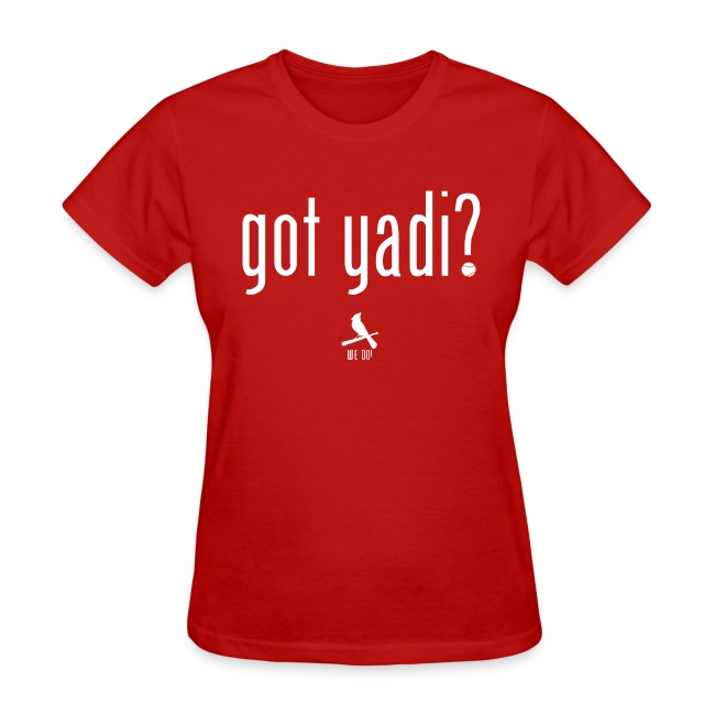 Got Yadi? We Do. Women's Shirt