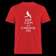 T-Shirts ~ Men's T-Shirt ~ Keep Calm and Cardinal On