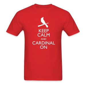 Keep Calm and Cardinal On - Men's T-Shirt