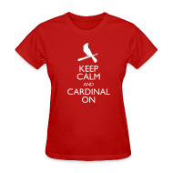 Women's T-Shirts ~ Women's T-Shirt ~ Keep Calm and Cardinal On - Women's Shirt