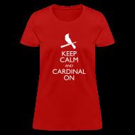 Women's T-Shirts ~ Women's T-Shirt ~ Keep Calm and Cardinal On - Women's Shirt