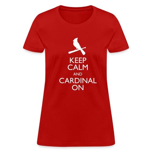Keep Calm and Cardinal On - Women's Shirt - Women's T-Shirt