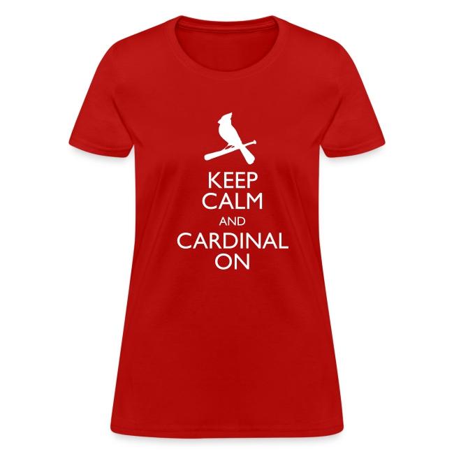 Keep Calm and Cardinal On - Women's Shirt