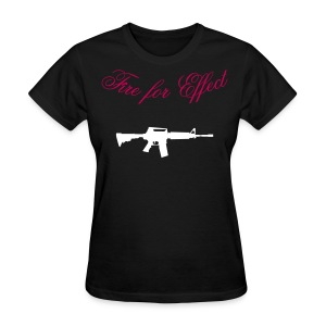 Ladies Fire for Effect - Women's T-Shirt