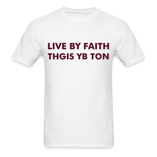 LIVE BY FAITH - Men's T-Shirt