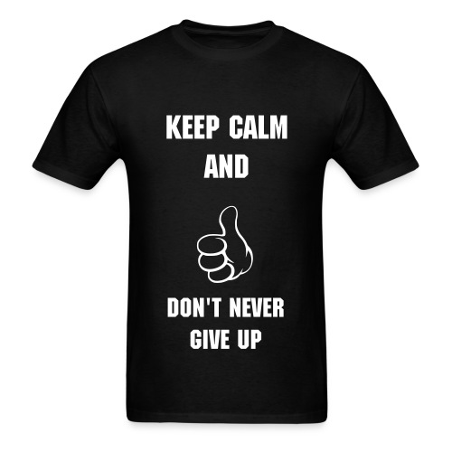 Don't Never Give Up Mens - Men's T-Shirt