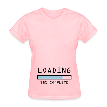 "Women's pregnancy announcement t-shirt ""Loading 75"