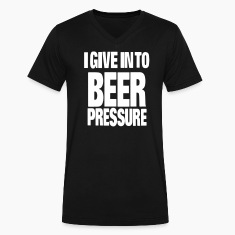 I GIVE IN TO BEER PRESSURE T-Shirts