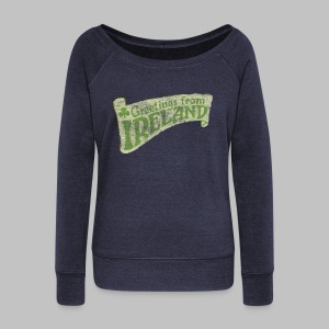 Greetings From Ireland Women's Wide Neck Sweatshirt - Women's Wideneck Sweatshirt