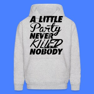 A Little Party Never Killed Nobody Hoodies - Men's Hoodie