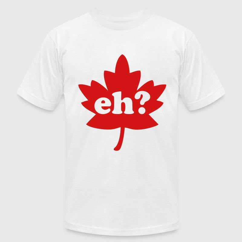 Canada Day Eh? T-Shirts - Men's T-Shirt by American Apparel