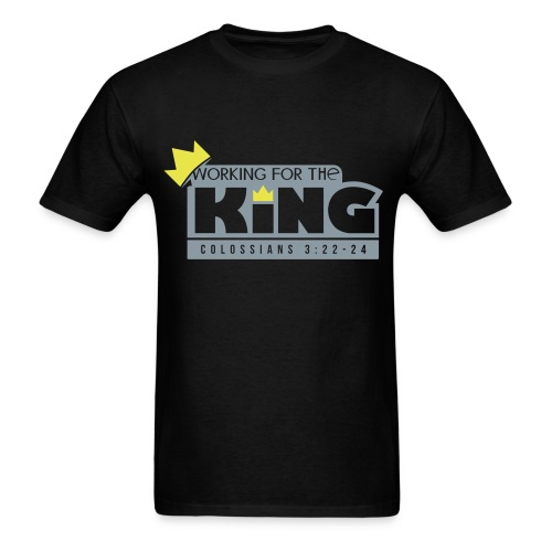 Working For The KIng - Men's T-Shirt