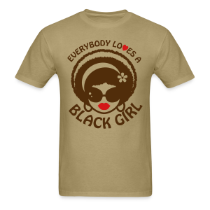 Everyone Loves a Black Girl Standard T-Shirt (Version 1) - Men's T-Shirt