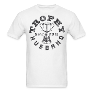 T-Shirts ~ Men's T-Shirt ~ Trophy Husband Since 2013 T-shirt