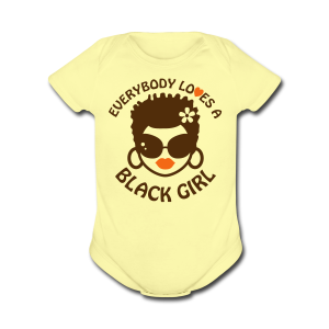 Everyone Loves a Black Girl Baby   - Short Sleeve Baby Bodysuit