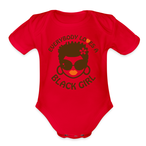 Everyone Loves a Black Girl Baby   - Organic Short Sleeve Baby Bodysuit