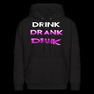Hoodies ~ Men's Hoodie ~ Drink Drank Drunk Hooded Sweatshirt