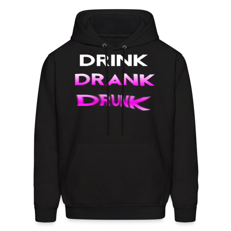 Drink Drank Drunk Hooded Sweatshirt - Men's Hoodie