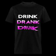 T-Shirts ~ Men's T-Shirt ~ Drink Drank Drunk T Shirt
