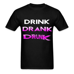 Drink Drank Drunk T Shirt - Men's T-Shirt