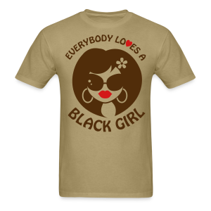 Everybody Loves A Black Girl Standard T-Shirt (Version 4) - Men's T-Shirt