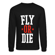 Long Sleeve Shirts ~ Men's Crewneck Sweatshirt ~ Fly or Die Crewneck