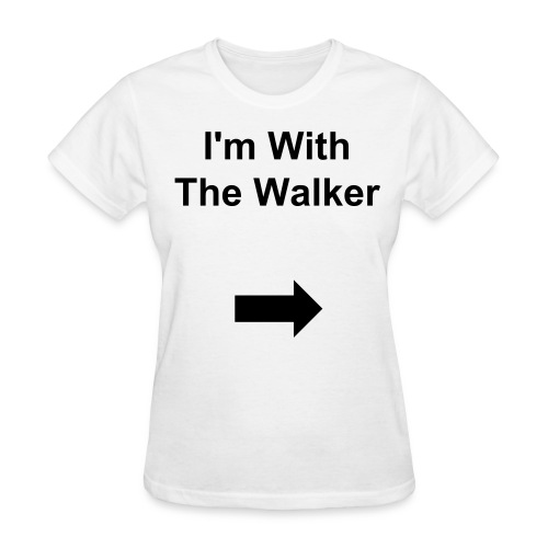 I'm with The Walker - Women's T-Shirt