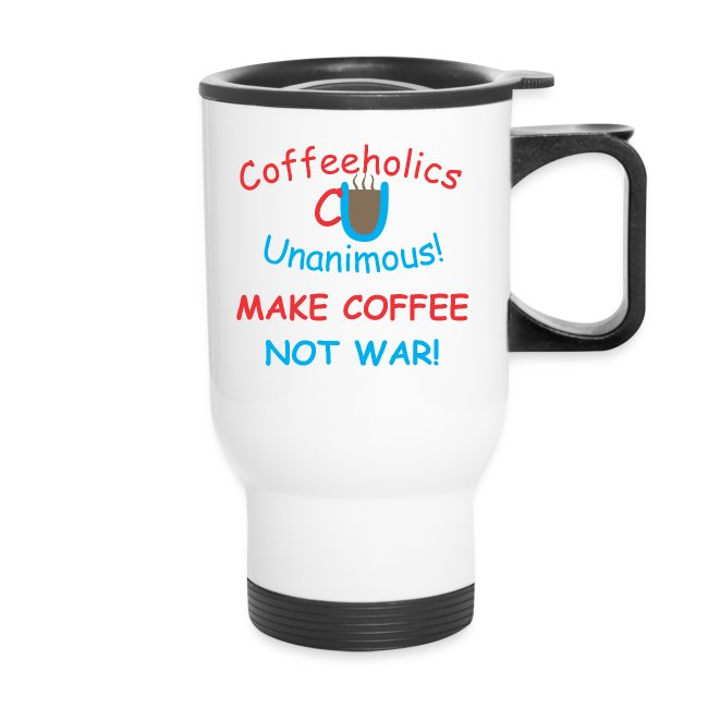 CU coffee not war travel mug