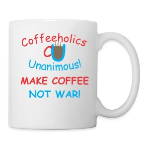 CU coffee not war cup - Coffee/Tea Mug