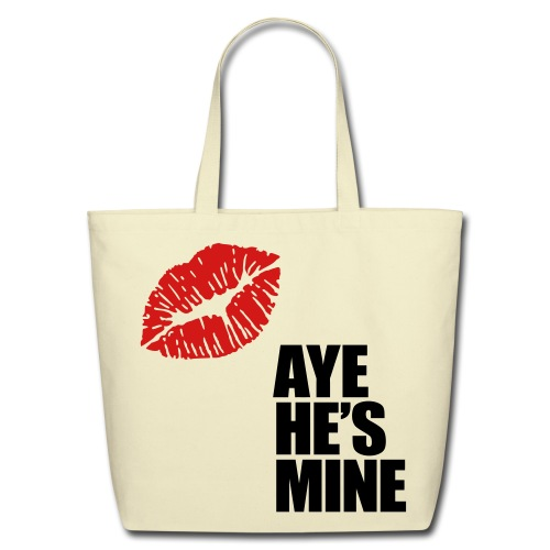 Aye He's Mine - Eco-Friendly Cotton Tote