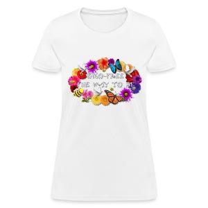 GMO-FREE The Way To Be - Women's T-Shirt