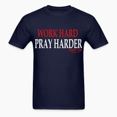 Work Hard, Pray Harder