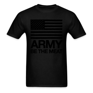 US ARMY: BE THE MEAT (Standard weight) - Men's T-Shirt